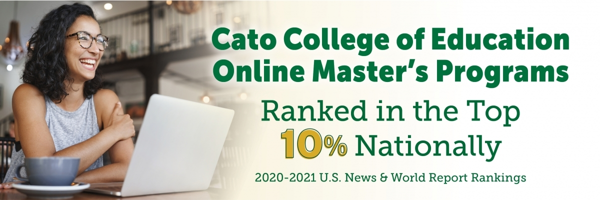 Cato College of Education online master's programs ranked ink the top 10% U.S. News and World Report
